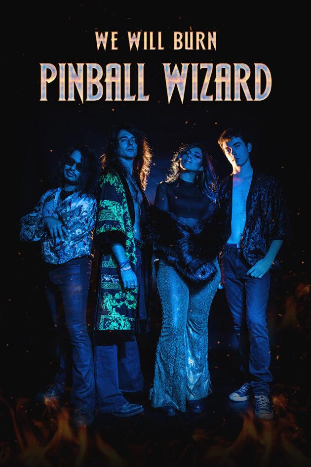 PINBALL WIZARD - WE WILL BURN